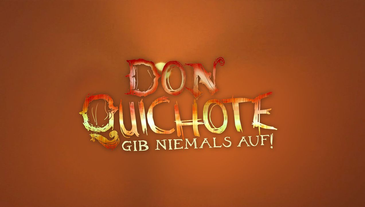 Don Quichote - Gib niemals auf! - Logo ... - Bildquelle: Sat.1