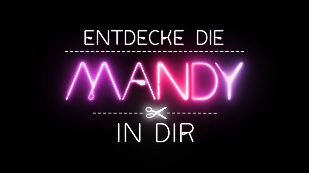 Entdecke die Mandy in dir - Logo - Bildquelle: SAT.1
